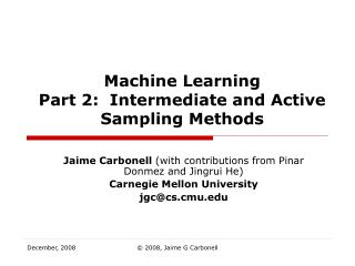 Machine Learning Part 2:  Intermediate and Active Sampling Methods