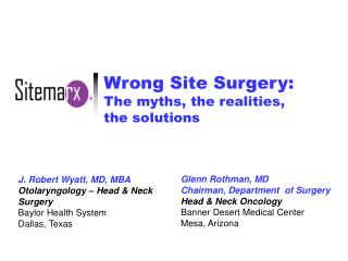 Wrong Site Surgery: The myths, the realities, the solutions