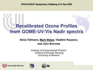 Recalibrated Ozone Profiles  from GOME-UV/Vis Nadir spectra