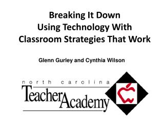 Breaking It Down Using Technology With  Classroom Strategies That Work