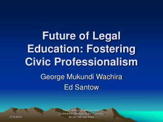 Future of Legal Education: Fostering Civic Professionalism