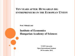 Ten years after: Hungarian big entrepreneurs in the European  Union