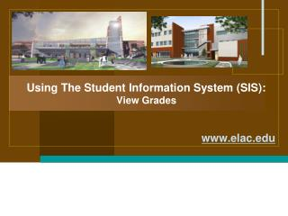 Using The Student Information System (SIS): View Grades