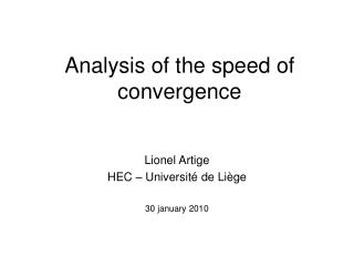 Analysis of the speed of convergence