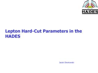 Lepton Hard-Cut Parameters in the HADES