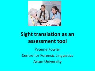 Sight translation as an assessment tool