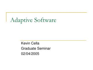 Adaptive Software
