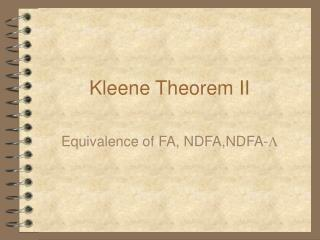 Kleene Theorem II