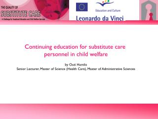 Continuing education for substitute care  personnel in child welfare by Outi Hamilo