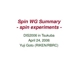 Spin WG Summary - spin experiments -