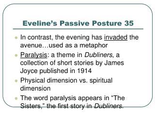 Eveline's Passive Posture 35