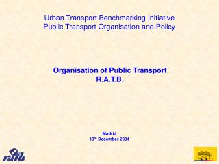 Urban Transport Benchmarking Initiative Public Transport Organisation and Policy