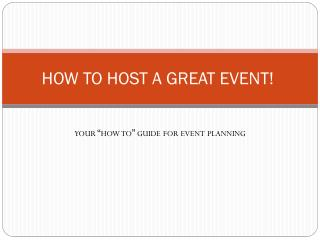 How to Host a Great Event !