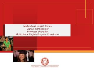 Multicultural English Series Mark A. Schneberger Professor of English