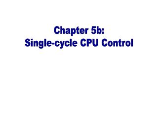 Chapter 5b: Single-cycle CPU Control