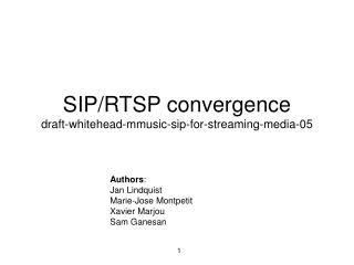 SIP/RTSP convergence draft-whitehead-mmusic-sip-for-streaming-media-05