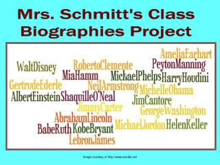 Mrs. Schmitt's Class Biographies Project