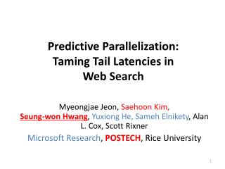 Predictive Parallelization: Taming Tail Latencies  in Web Search