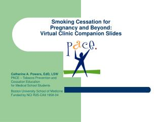 Smoking Cessation for  Pregnancy and Beyond: Virtual Clinic Companion Slides