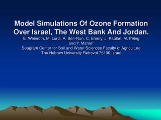 Model Simulations Of Ozone Formation Over Israel, The West Bank And Jordan.