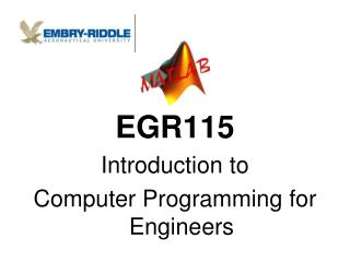 EGR115 Introduction to  Computer Programming for Engineers