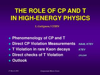 THE ROLE OF CP AND T IN HIGH-ENERGY PHYSICS