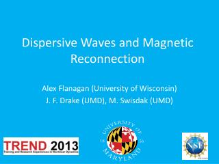 Dispersive Waves and Magnetic Reconnection