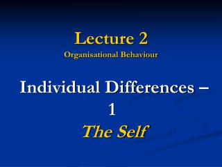 Lecture 2 Organisational Behaviour