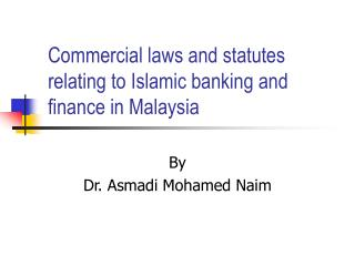 Commercial laws and statutes relating to Islamic banking and finance in Malaysia