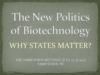 The New Politics  of Biotechnology
