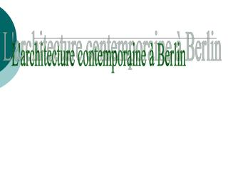 L'architecture contemporaine à Berlin