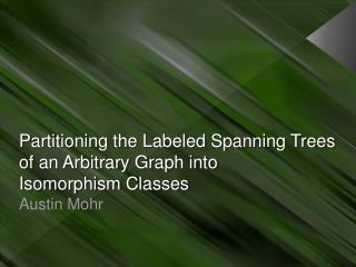 Partitioning the Labeled Spanning Trees of an Arbitrary Graph into  Isomorphism Classes