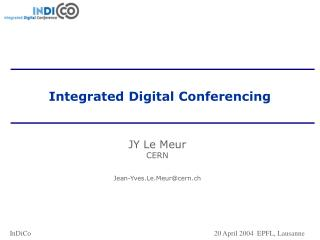 Integrated Digital Conferencing