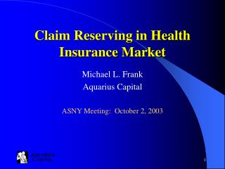 Claim Reserving in Health Insurance Market