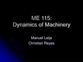 ME 115:  Dynamics of Machinery