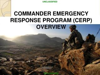 COMMANDER EMERGENCY RESPONSE PROGRAM (CERP) OVERVIEW