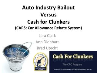 Auto Industry Bailout Versus Cash for Clunkers  (CARS: Car Allowance Rebate System)