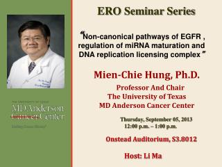 Mien-Chie Hung, Ph.D.  Professor And Chair The University of Texas MD Anderson Cancer Center