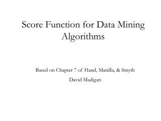 Score Function for Data Mining Algorithms
