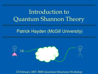 Introduction to  Quantum Shannon Theory