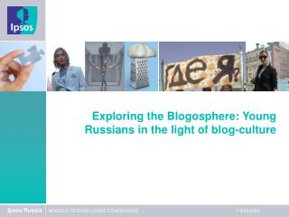 Exploring the Blogosphere: Young Russians in the light of blog-culture