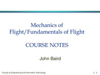 Mechanics of Flight/Fundamentals of Flight COURSE NOTES