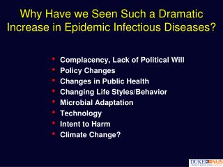 Why Have we Seen Such a Dramatic  Increase in Epidemic Infectious Diseases?