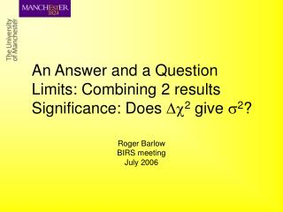An Answer and a Question Limits: Combining 2 results Significance: Does   2  give  2 ?