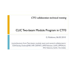 CTF3 collaboration technical meeting CLIC Two-beam Module Program in CTF3