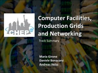 Computer  Facilities , Production Grids and  Networking
