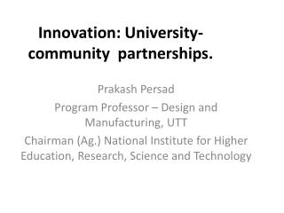 Innovation: University-community  partnerships.