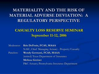 MATERIALITY AND THE RISK OF MATERIAL ADVERSE DEVIATION:  A REGULATORY PERSPECTIVE