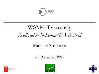 WSMO Discovery  Realization in Semantic Web Fred