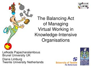 The Balancing Act  of Managing  Virtual Working in Knowledge-Intensive Organisations